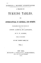 Science Vs. Modern Spiritualism: A Treatise on Turning Tables, the Supernatural in General, and Spirits, Volume 1