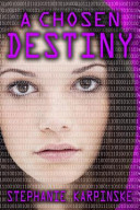 A Chosen Destiny (the Samantha Project Series #3)