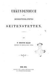 Urkundenbuch des Benedictiner-Stiftes Seitenstetten