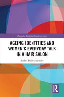 Ageing Identities and Women   s Everyday Talk in a Hair Salon PDF