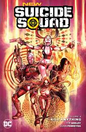 New Suicide Squad Vol. 4: Kill Anything: Volume 4
