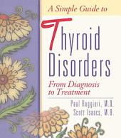 Simple Guide to Thyroid Disorders: From Diagnosis to Treatment