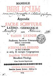 MANUALE BIBLICUM seu Appendix SACRAE SCRIPTURAE LATINO-GERMANICAE cum VARIIS LEXICIS ad Faciliorem Sacrarum Litterarum Usum concinnata