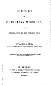History of Christian Missions: From the Reformation to the Present Time