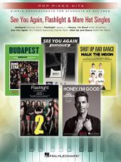 See You Again, Flashlight & More Hot Singles Songbook: Pop Piano Hits Series Simple Arrangements for Students of All Ages