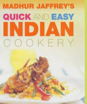 Madhur Jaffrey s Quick and Easy Indian Cookery Book