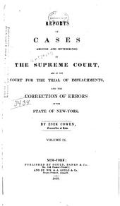 Reports of Cases Argued and Determined in the Supreme Court and in the Court for the Trial of Impeachments and the Correction of Errors of the State of New York: Volume 9