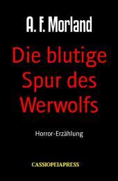 Die blutige Spur des Werwolfs: Horror-Erzählung