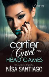 Cartier Cartel - Part 4: Head Games