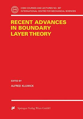 Recent Advances in Boundary Layer Theory