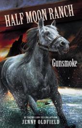 Horses of Half-Moon Ranch 11: Gunsmoke