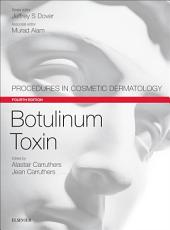 Botulinum Toxin: Procedures in Cosmetic Dermatology Series, Edition 4