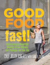 Good Food Fast  Book PDF