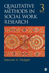 Qualitative Methods in Social Work Research: Edition 3