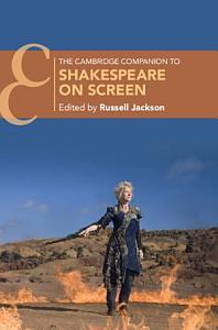 The Cambridge Companion to Shakespeare on Screen PDF