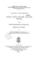 Ancient and Modern Gold and Silver Smiths  Work in the South Kensington Museum PDF