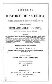 Pictorial History of America: From the Earliest Times to the Close of the Mexican War : Embracing the Most Remarkable Events which Have Transpired Since the Discovery : Including the Conquest of Mexico by Hernan Cortes, ...