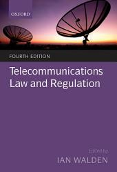 Telecommunications Law and Regulation: Edition 4