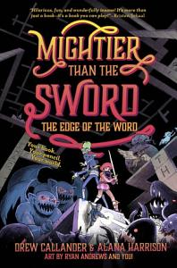 Mightier Than the Sword  the Edge of the Word Book
