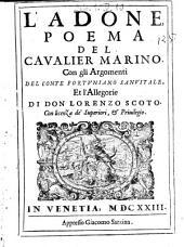 L' Adone, poema del caualier Marino. Con gli argomenti del conte Fortuniano Sanuitale, et l'allegorie di don Lorenzo Scoto