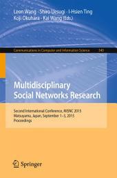Multidisciplinary Social Networks Research: Second International Conference, MISNC 2015, Matsuyama, Japan, September 1-3, 2015. Proceedings