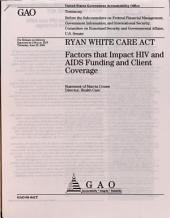 Ryan White Care Act: Factors That Impact HIV and AIDS Funding and Client Coverage