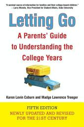 Letting Go (Fifth Edition): A Parents' Guide to Understanding the College Years