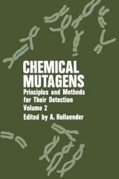 Chemical Mutagens: Principles and Methods for Their Detection:, Volume 2