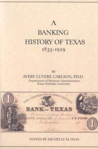 A Banking History of Texas  1835 1929
