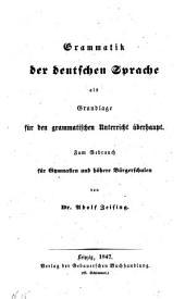Grammatik der Deutschen Sprache als Grundlage für d. grammat. Unterricht überhaupt