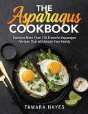 The Asparagus Cookbook