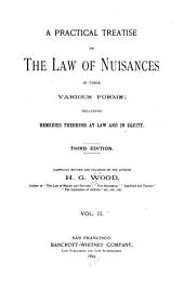 A Practical Treatise on the Law of Nuisances in Their Various Forms: Including Remedies Therefor at Law and in Equity, Volume 2