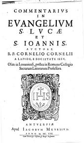Commentarivs In Evangelivm S. Lvcae Et S. Joannis