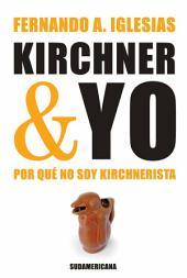 Kirchner y yo: Por qué no soy Kirchnerista