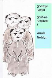 Goodbye Gestat: Gonhara Kindom 3