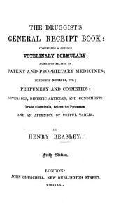 The Druggist's General Receipt Book, etc