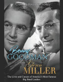 Benny Goodman and Glenn Miller