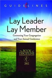 Guidelines For Leading Your Congregation 2013 2016 Lay Leader Lay Member Book PDF