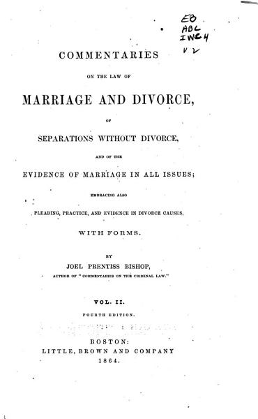 Download Commentaries on the Law of Marriage and Divorce  of Separations Without Divorces  and of the Evidence of Marriage in All Issues Book