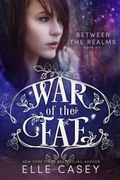 War of the Fae: Book 6 (Between the Realms)