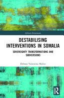 Destabilising Interventions in Somalia