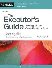 The Executor's Guide: Settling a Loved One's Estate or Trust, Edition 7