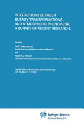 Interactions between Energy Transformations and Atmospheric Phenomena. A Survey of Recent Research