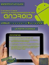 Corso di programmazione per Android. Livello 9: Le mappe di Google