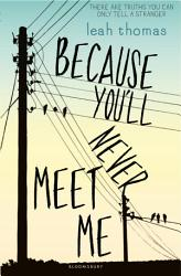 Because You Ll Never Meet Me Book PDF