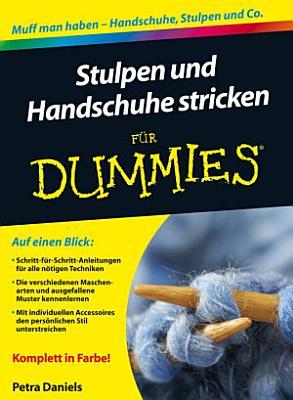 Stulpen und Handschuhe stricken f  r Dummies PDF