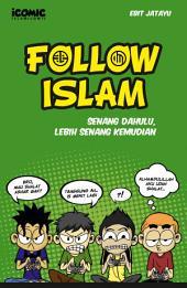 Follow Islam: Senang Dahulu, Lebih Senang Kemudian