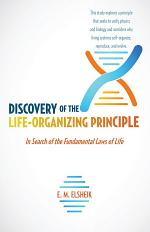 Discovery of the Life-Organizing Principle