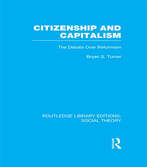 Citizenship and Capitalism  RLE Social Theory  PDF
