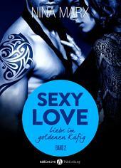 Sexy Love - Liebe im goldenen Käfig, 2